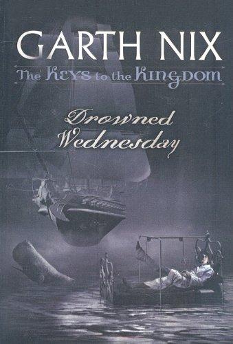 9780756969394: Drowned Wednesday (Keys to the Kingdom (Pb))