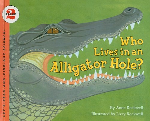 9780756969530: Who Lives in an Alligator Hole? (Let's-Read-And-Find-Out Science: Stage 2 (Pb))