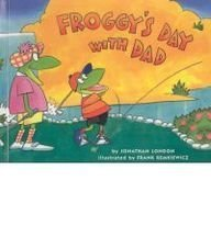 9780756969882: Froggy's Day with Dad