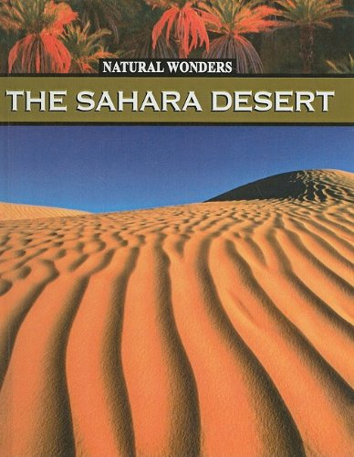 9780756969974: The Sahara Desert: The Largest Desert in the World (Natural Wonders (Prebound))
