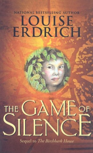 The Game of Silence: Erdrich, Louise