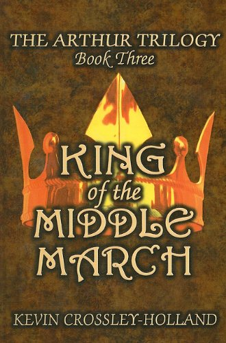 9780756970369: King of the Middle March (Arthur Trilogy (Sagebrush))