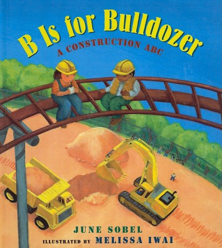 9780756970376: B Is for Bulldozer: A Construction ABC