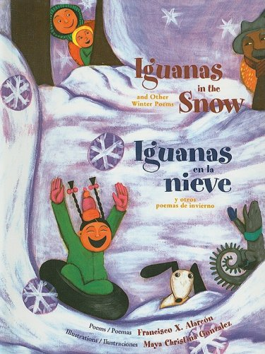 9780756970932: Iguanas in the Snow and Other Winter Poems/Iguanas En La Nieve y Otros Poemas de Invierno