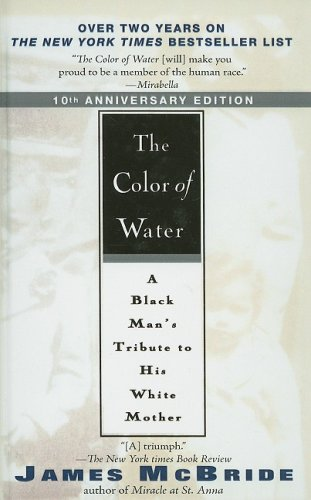 9780756972684: The Color of Water: A Black Man's Tribute to His White Mother
