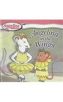 9780756974633: Angelina in the Wings (Angelina Ballerina (8x8))