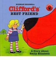 9780756974640: Clifford's Best Friend: A Story about Emily Elizabeth (Clifford the Big Red Dog (Pb))