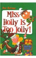 9780756975128: Miss Holly Is Too Jolly! (My Weird School)