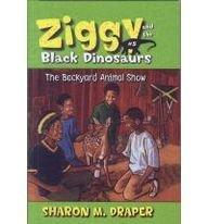 9780756975227: The Backyard Animal Show (Ziggy and the Black Dinosaurs (Pb))