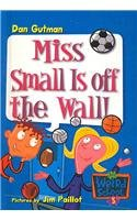 9780756975418: Miss Small Is Off the Wall! (My Weird School)