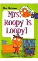 9780756975432: Mrs. Roopy Is Loopy! (My Weird School)