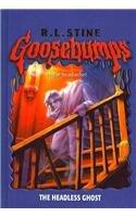 9780756976156: The Headless Ghost (Goosebumps (Pb))