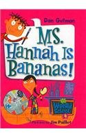 9780756976613: Ms. Hannah Is Bananas! (My Weird School)