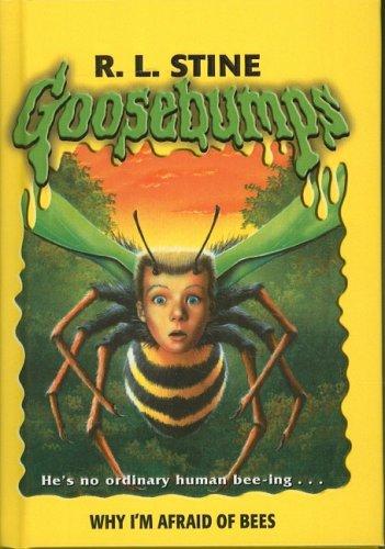 9780756977498: Why I'm Afraid of Bees (Goosebumps (Pb Unnumbered))
