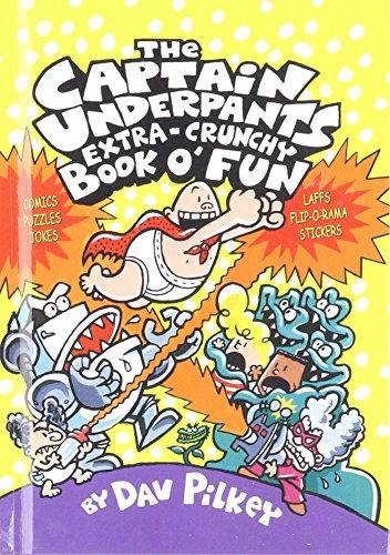 The Captain Underpants Extra-Crunchy Book O'Fun: Dav Pilkey, Dav