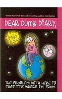 The Problem with Here Is That It's Wherei'm from (Dear Dumb Diary) (0756978351) by Jim Benton