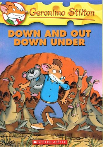 Down and Out Down Under (Geronimo Stilton) (9780756978549) by Geronimo Stilton