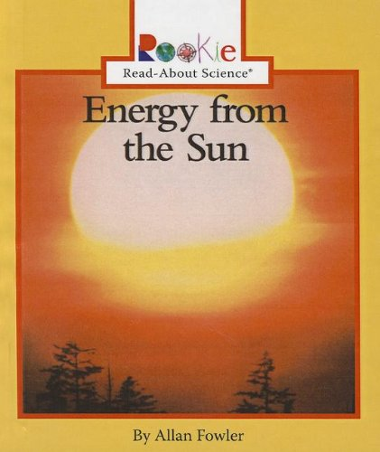 9780756979058: Energy from the Sun (Rookie Read-About Science (Prebound))
