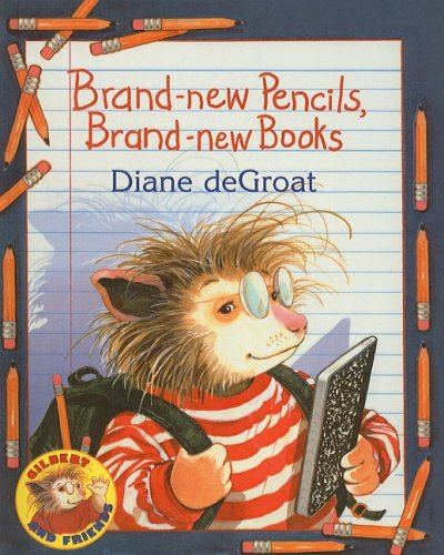 9780756980870: Brand-New Pencils, Brand-New Books (Gilbert and Friends (Prebound))