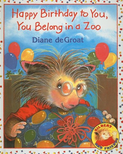 9780756981082: Happy Birthday to You, You Belong in a Zoo (Gilbert and Friends (Prebound))