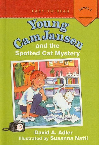 Young Cam Jansen and the Spotted Cat Mystery: Adler, David A.