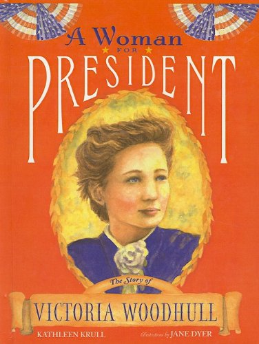9780756981792: A Woman for President: The Story of Victoria Woodhull