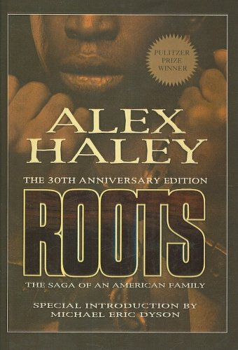 Roots: The Saga of an American Family: Alex Haley; Introduction-Michael Eric Dyson