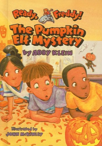 The Pumpkin Elf Mystery (Ready, Freddy! (Prebound Numbered)) (0756983010) by Abby Klein