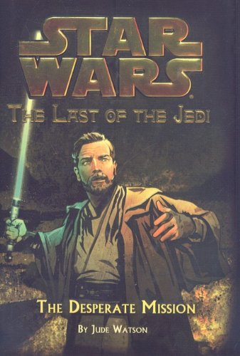 9780756983086: The Desperate Mission (Star Wars: Last of the Jedi (Pb))