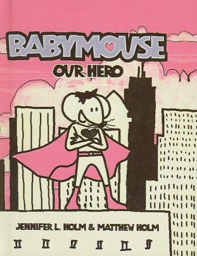 9780756983345: Our Hero (Babymouse (Prebound))