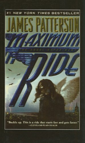 The Angel Experiment (Maximum Ride): Patterson, James