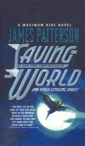 9780756983536: Saving the World and Other Extreme Sports (Maximum Ride)
