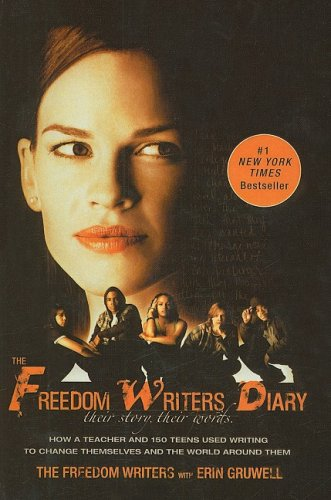 9780756983642: The Freedom Writers Diary: How a Teacher and 150 Teens Used Writing to Change Themselves and the World Around Them