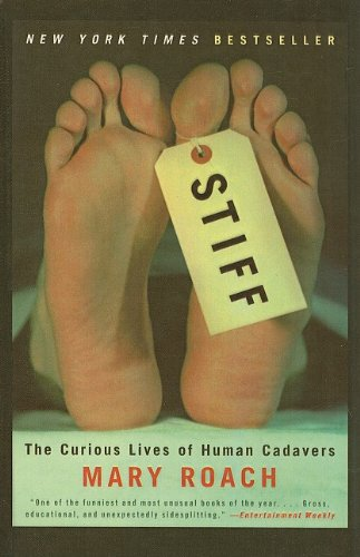 9780756983673: Stiff: The Curious Lives of Human Cadavers