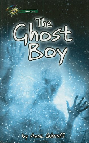 The Ghost Boy (Passages (Prebound)): Schraff, MS Anne