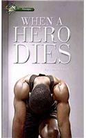 9780756983895: When a Hero Dies (Passages)