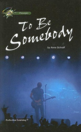 To Be Somebody (Passages (Hardcover)): Anne Schraff
