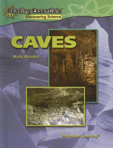 Caves (Reading Essentials: Discovering Science): Molly Blaisdell