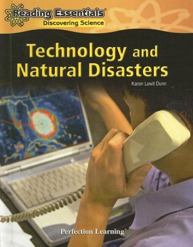 Technology and Natural Disasters (Reading Essentials: Discovering Science): Karen Lewit Dunn