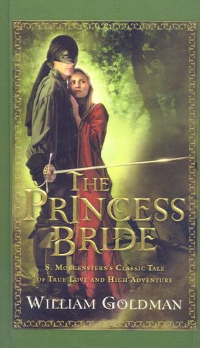 9780756987909: The Princess Bride: S. Morgenstern's Classic Tale of True Love and High Adventure
