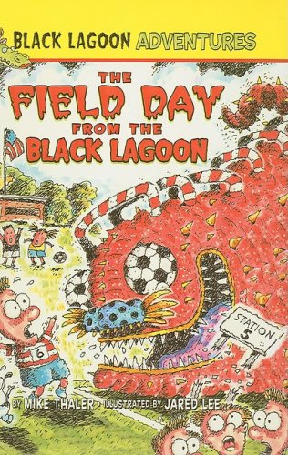 9780756988012: The Field Day from the Black Lagoon (From the Black Lagoon (Prebound))