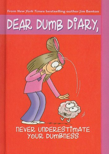 9780756988142: Never Underestimate Your Dumbness (Dear Dumb Diary)