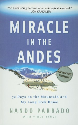 9780756988470: Miracle in the Andes: 72 Days on the Mountain and My Long Trek Home