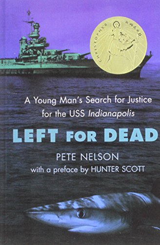 9780756989552: Left for Dead: A Young Man's Search for Justice for the USS Indianapolis