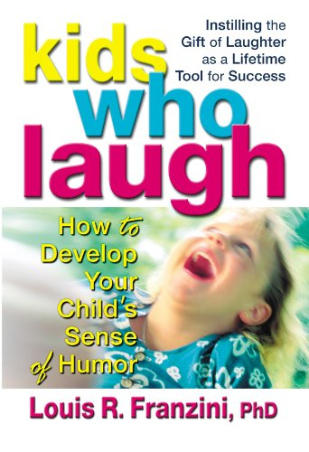 9780757000089: Kids Who Laugh: How to Develop Your Child S Sense of Humor
