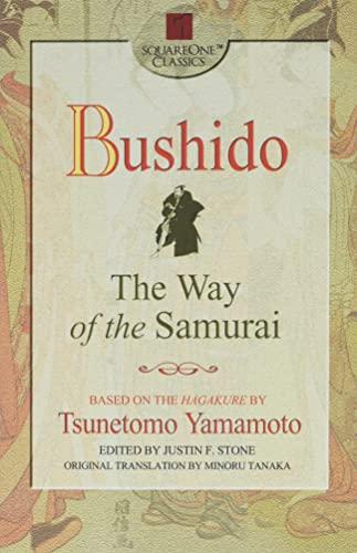 Bushido: The Way of the Samurai: Yamamoto, Tsunetomo/ Stone, Justin F. (Editor)/ Tanaka, Minoru (...