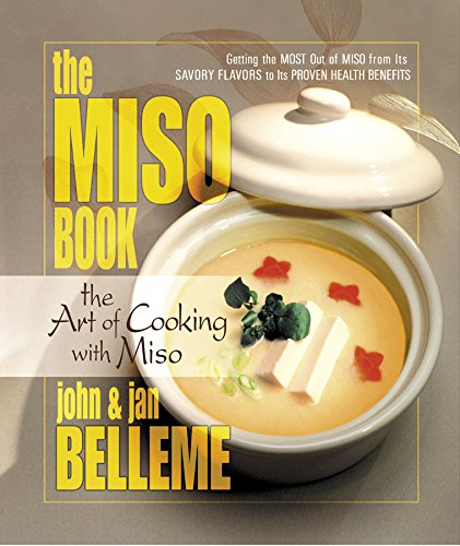 The Miso Book: The Art of Cooking: John Belleme, Jan