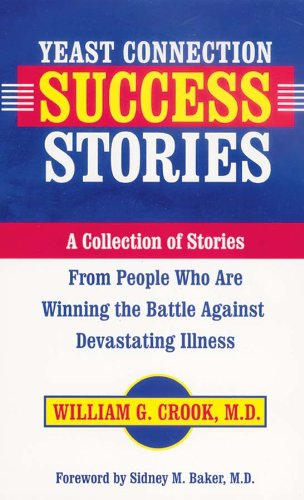 9780757000621: Yeast Connection Success Stories: A Collection of Stories from People Who Are Winning the Battle Against Devastating Illness