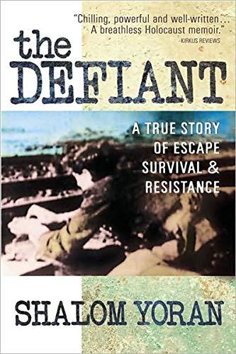 9780757000782: The Defiant: A True Story of Escape, Survival & Resistance