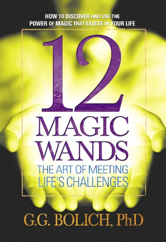 12 Magic Wands: The Art of Meeting: G. G. Bolich
